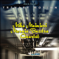 Mike Mainieri Marnix Busstra Quartet - Trinary Motion