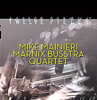 Mike Mainieri Marnix Busstra Quartet - Twelve Pieces